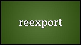 Comerțul cu UE, bazat pe reexporturi